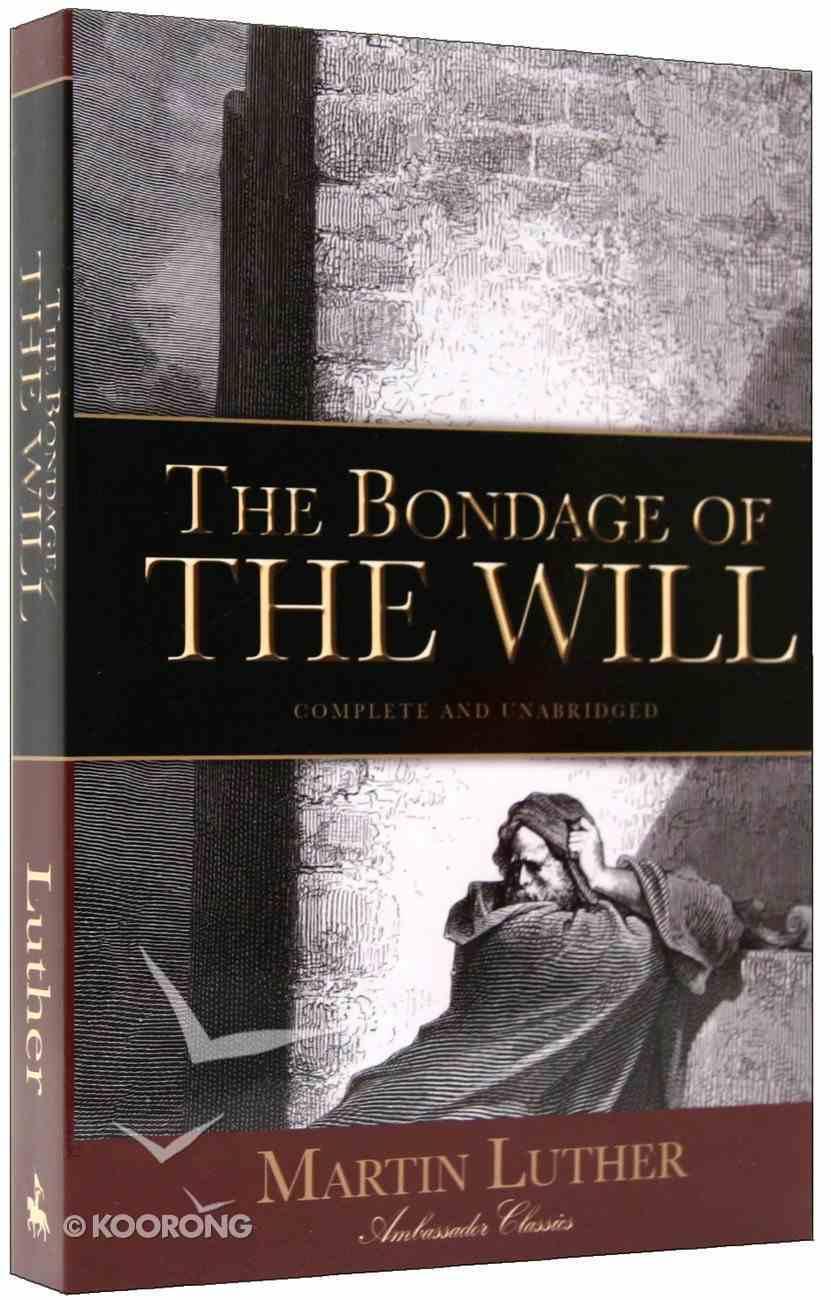 Bondage of the Will Paperback