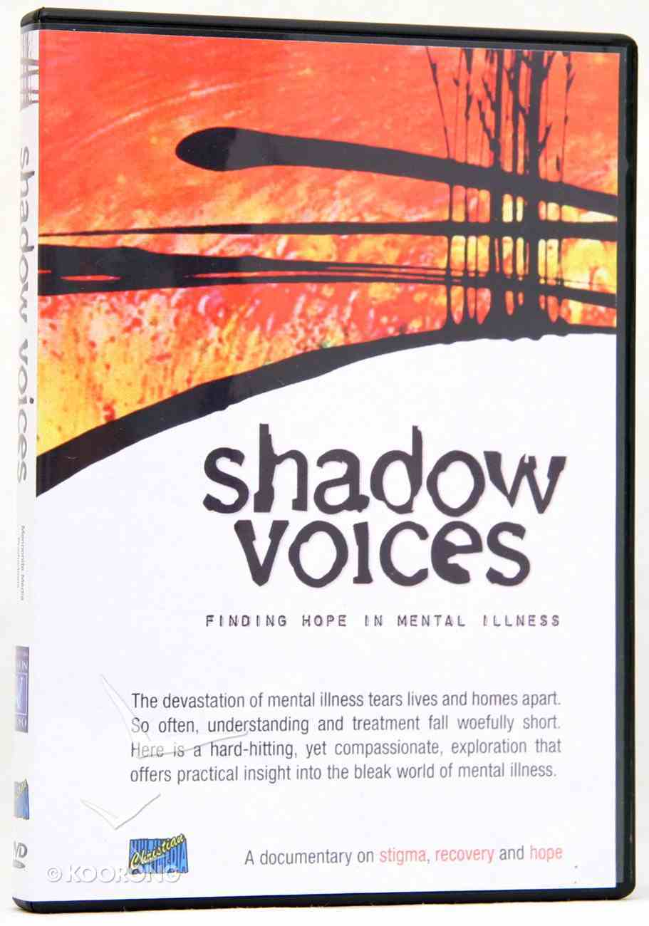 Shadow Voices: Finding Hope in Mental Illness DVD