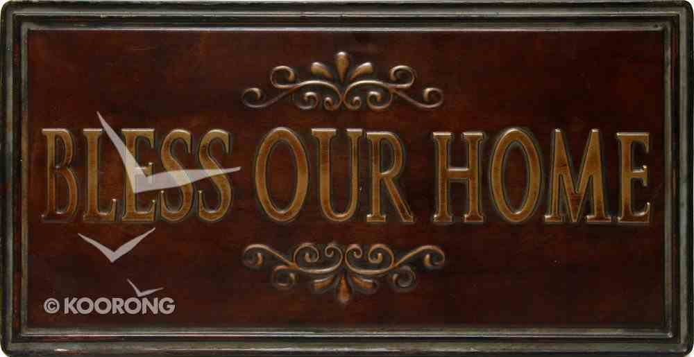 Metal Ironwork: Bless Our Home Plaque