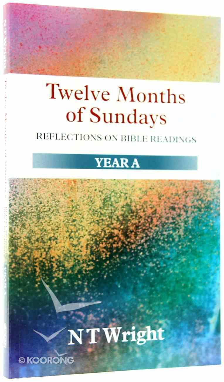 Twelve Months of Sundays (Year A) Paperback