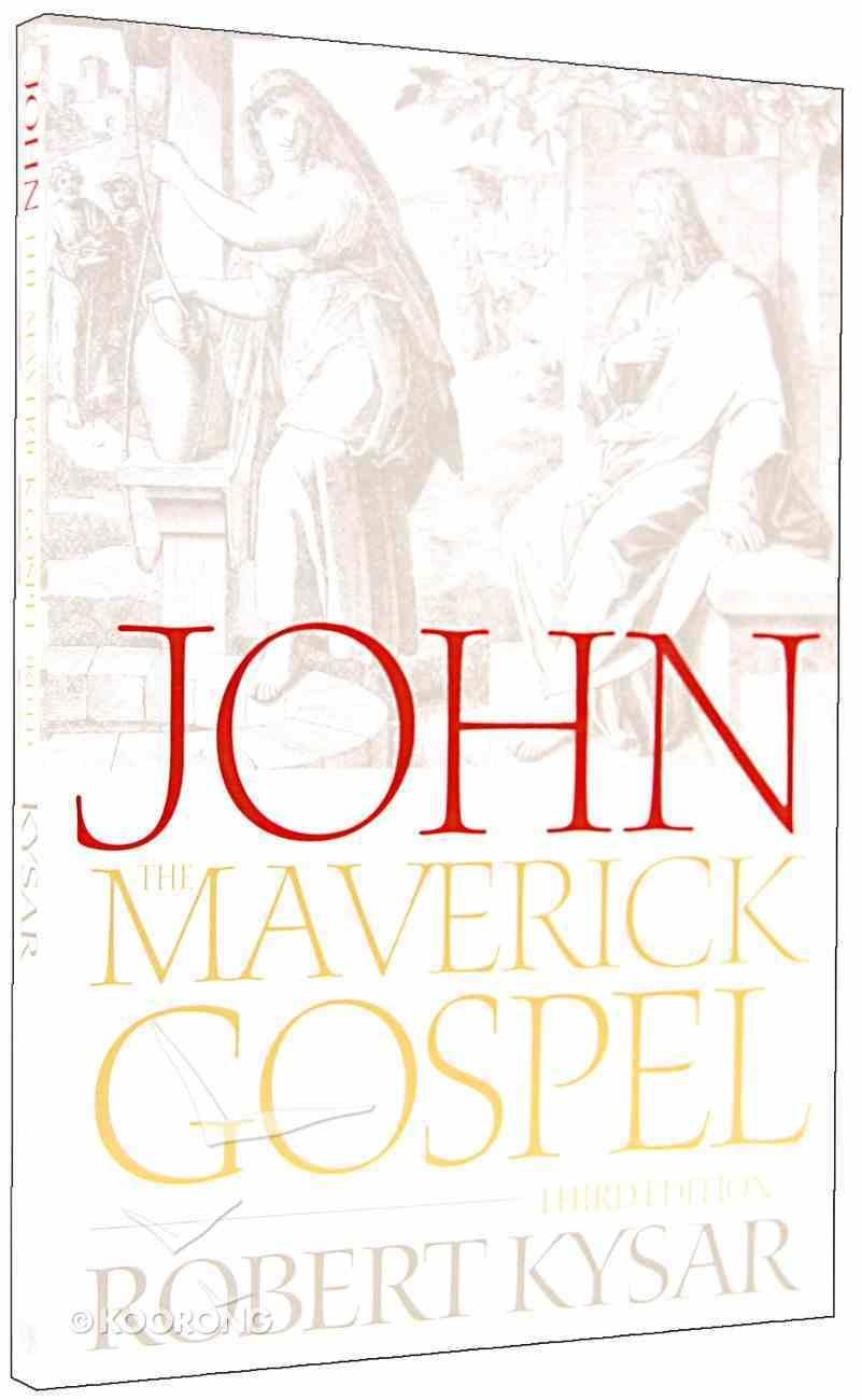 John, the Maverick Gospel (3rd Edition) Paperback