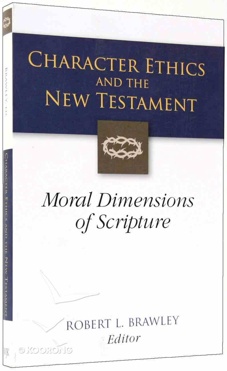 Character Ethics and the New Testament Paperback