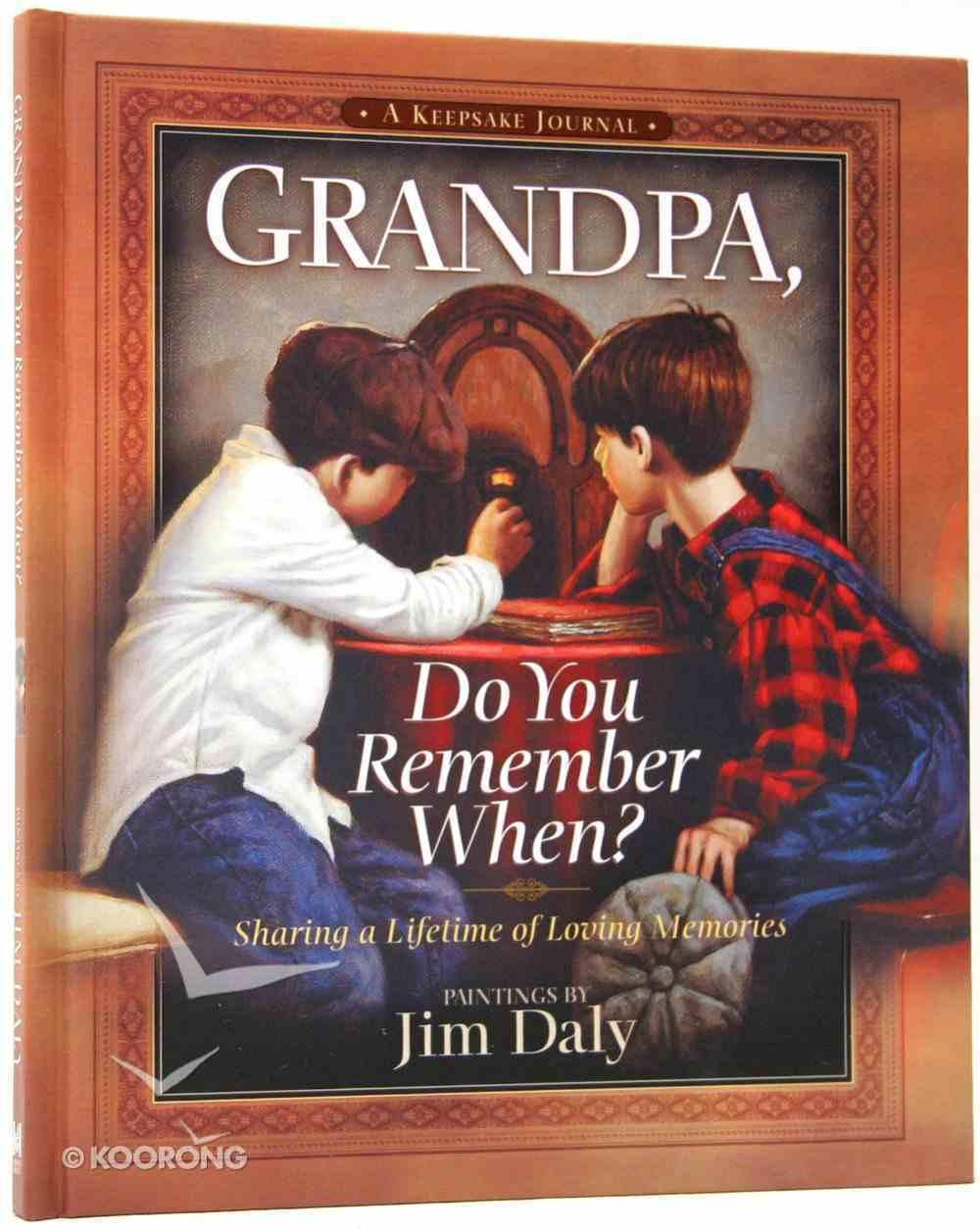 Grandpa, Do You Remember When? (A Keepsake Journal) Hardback