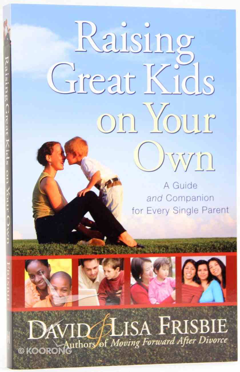 Raising Great Kids on Your Own Paperback