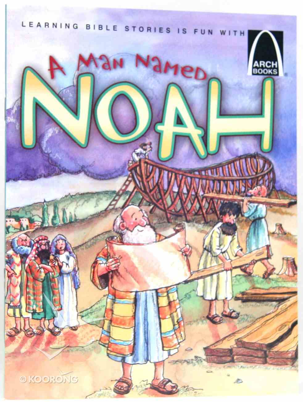 A Man Named Noah (Arch Books Series) Paperback