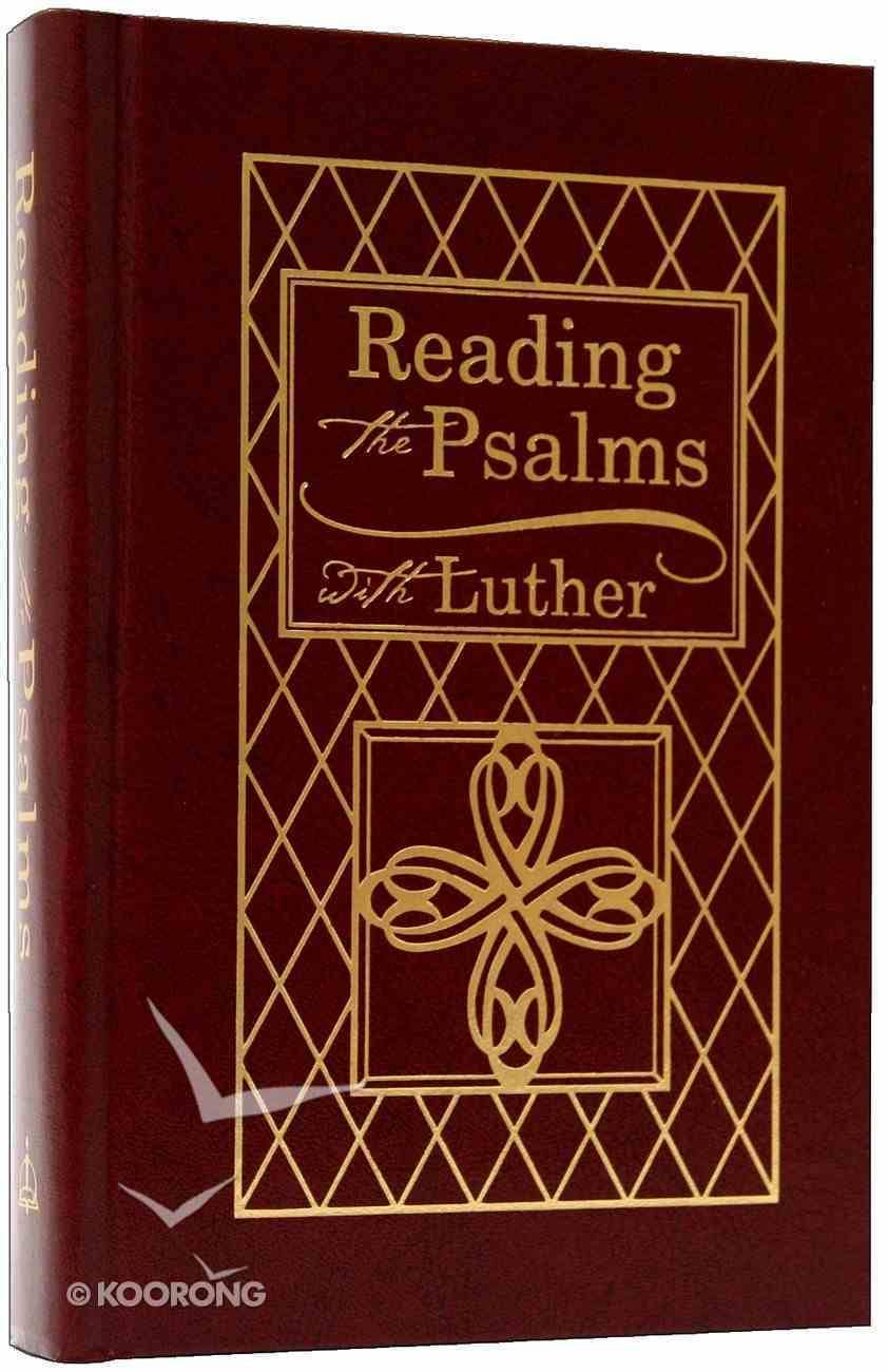 Reading the Psalms With Luther Hardback