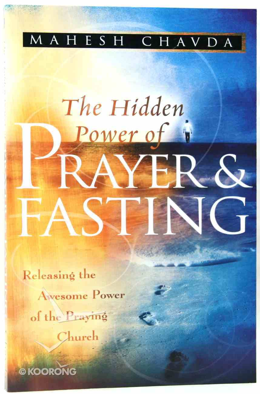 The Hidden Power of Prayer and Fasting Paperback