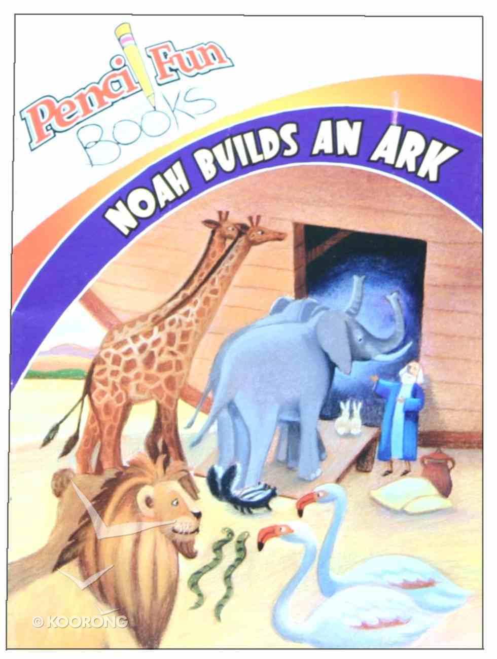 Noah Builds An Ark (Pencil Fun Books Series) Paperback