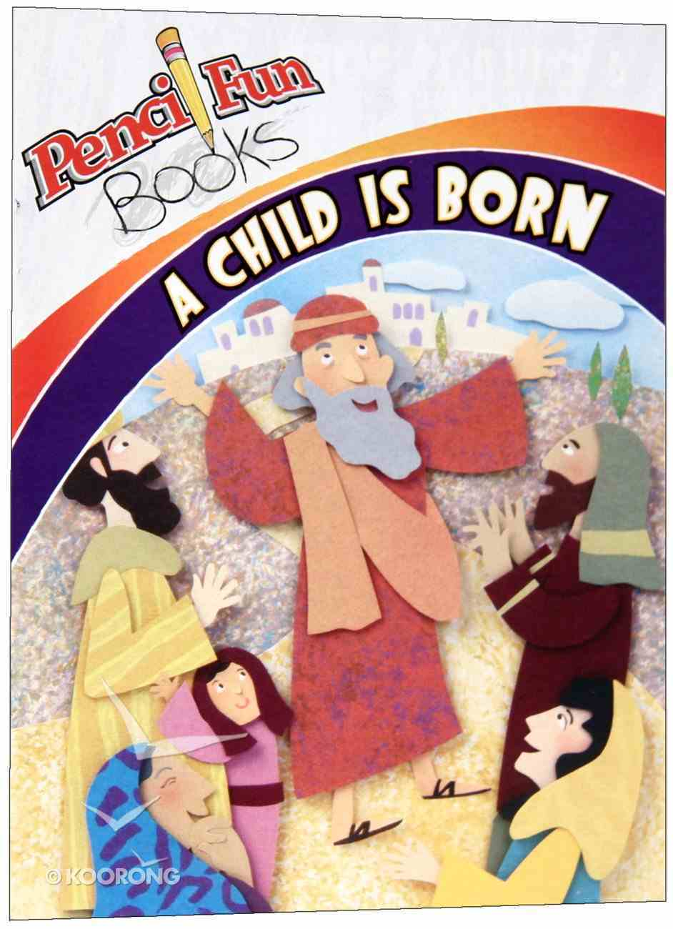 A Child is Born (Pencil Fun Books Series) Paperback