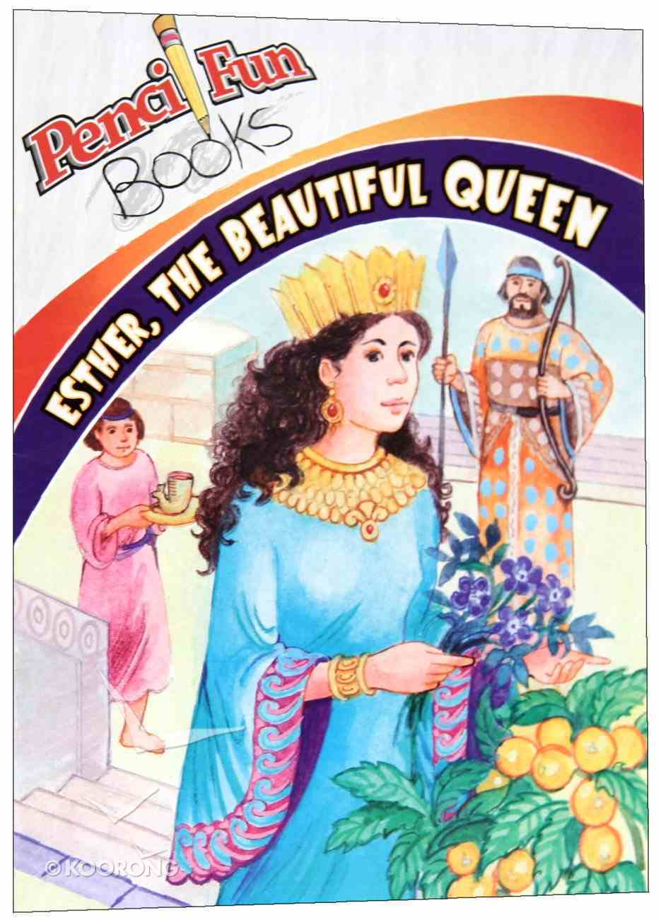 Esther Beautiful Queen (Pencil Fun Books Series) Paperback