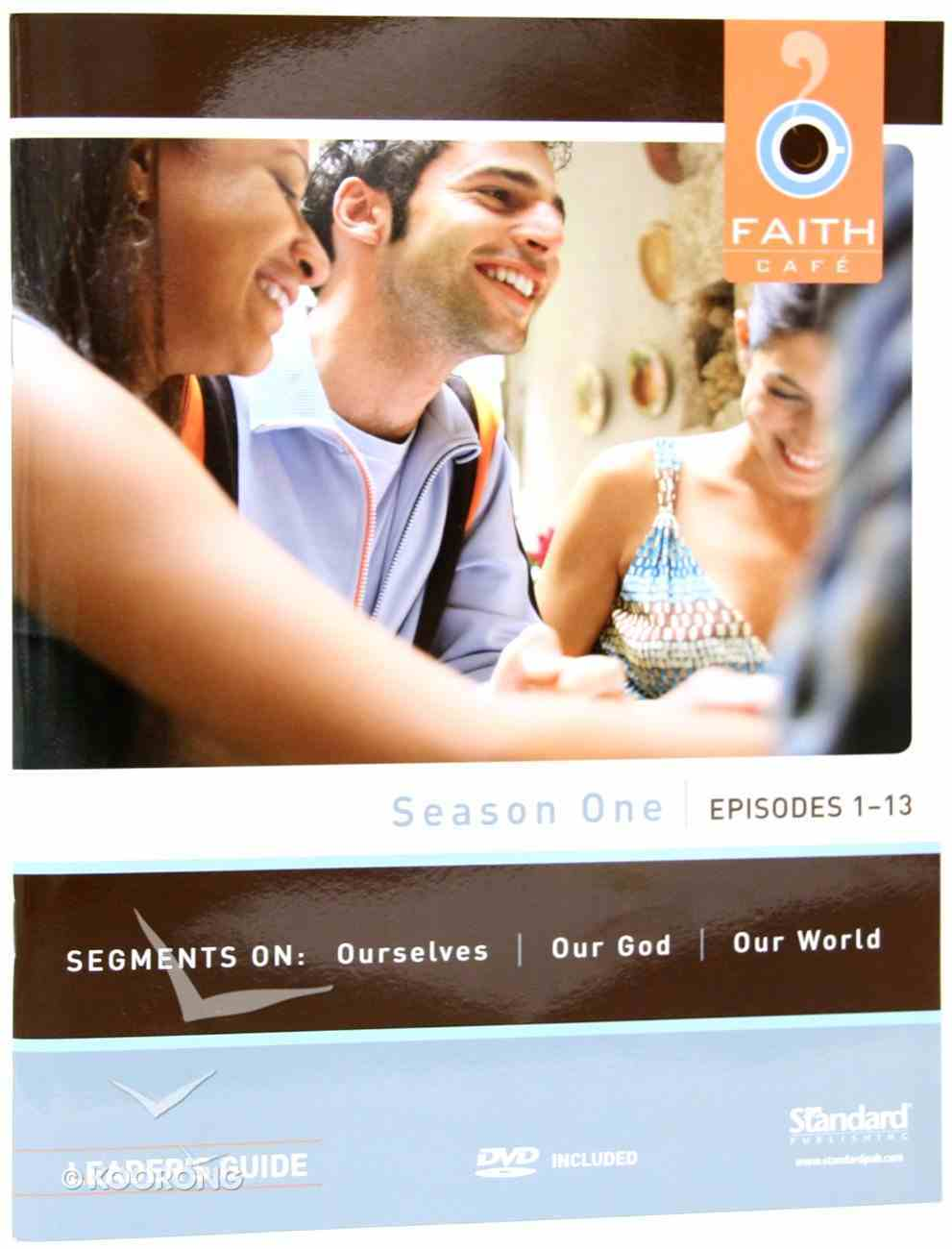 Season One Episodes 1-13 : Segments on Ourselves, Our God, Our World (Leader's Guide) (Faith Cafe Series) Paperback