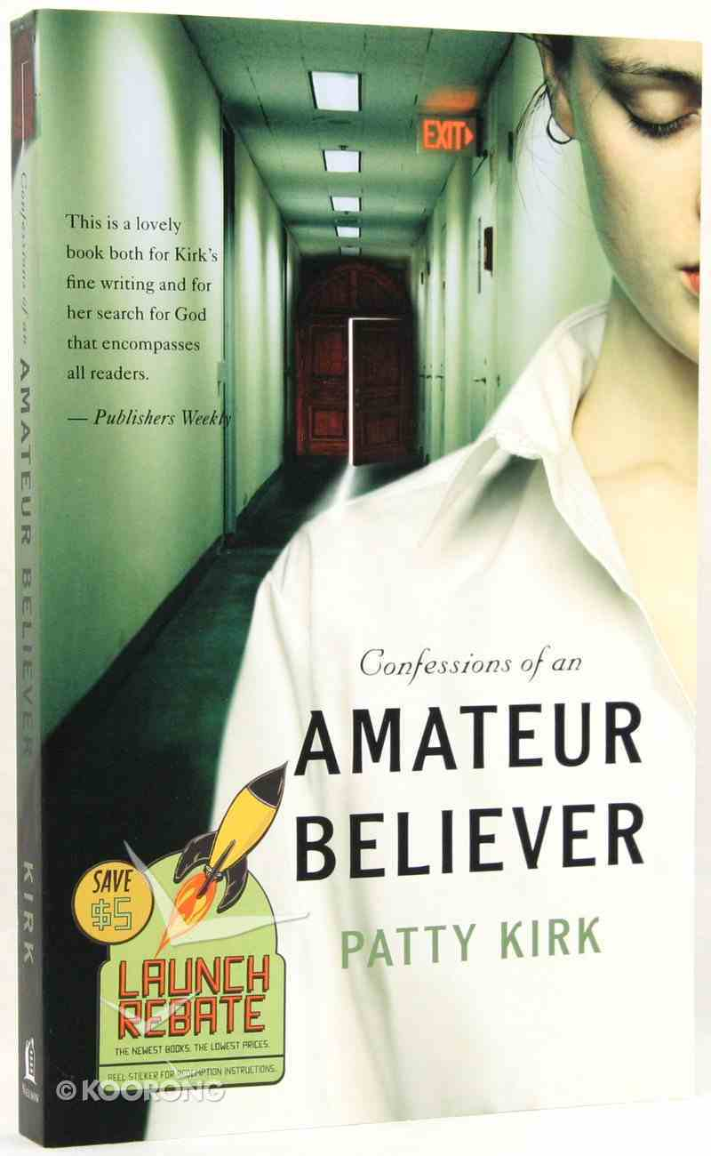 Confessions of An Amateur Believer Paperback