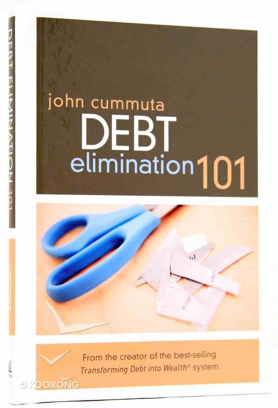 Debt Elimination 101 Hardback