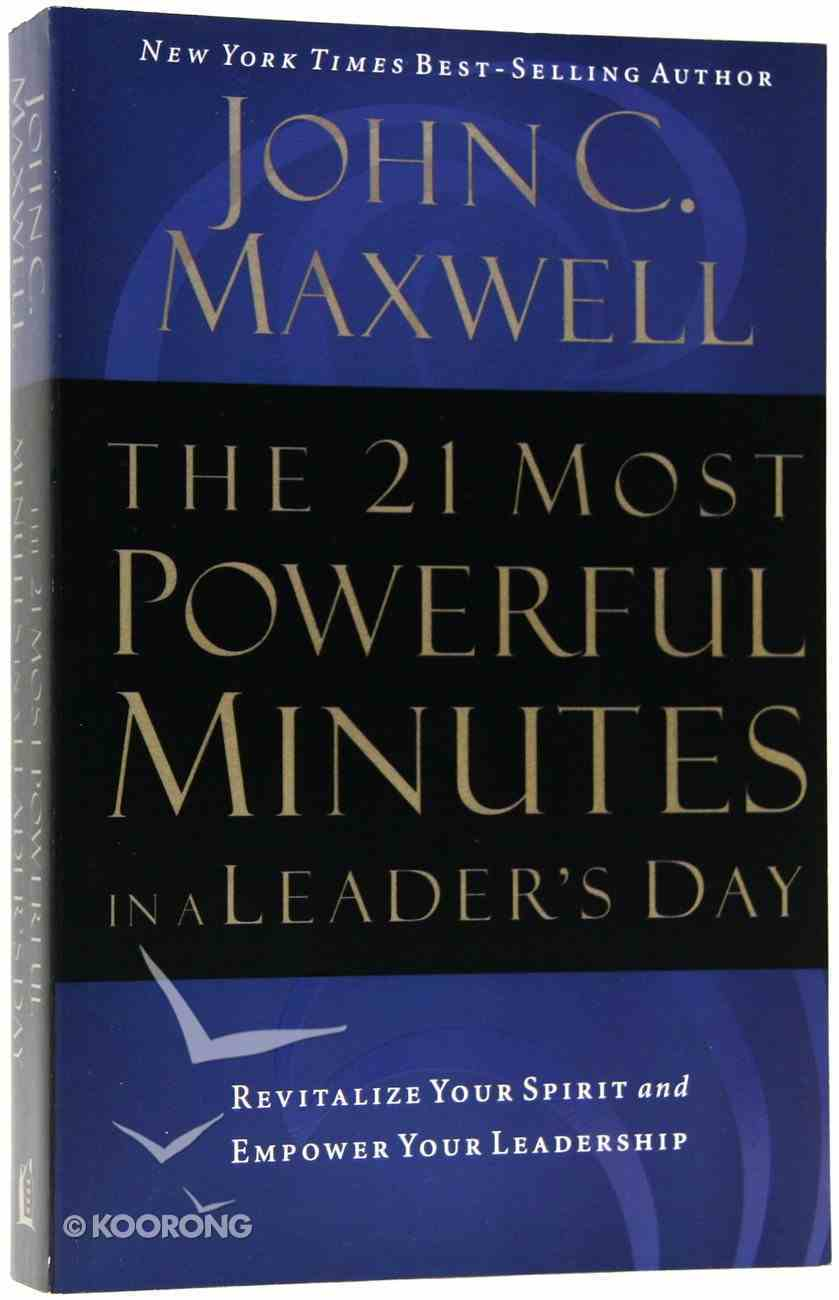 The 21 Most Powerful Minutes in a Leader's Day Paperback