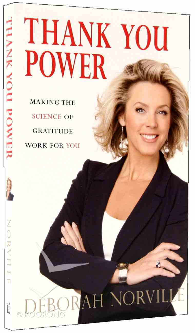 Thank You Power: Making the Science of Gratitude Work For You Paperback