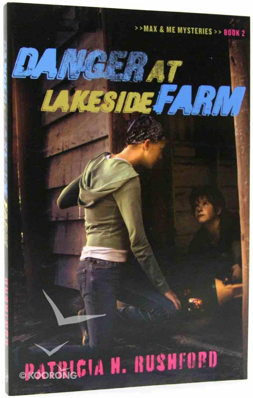 Danger At Lakeside Farm (#02 in Max & Me Mysteries Series) Paperback