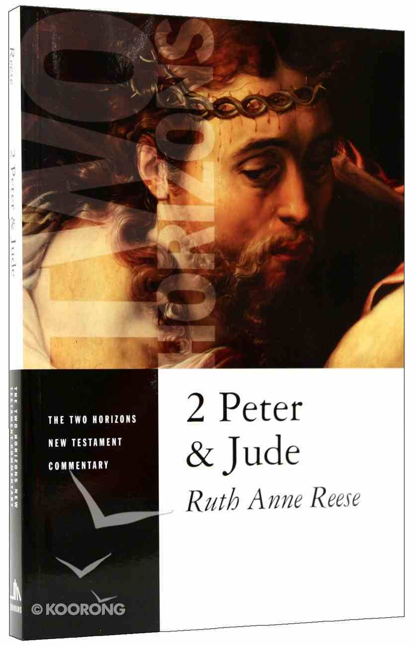 2 Peter & Jude (Two Horizons New Testament Commentary Series) Paperback