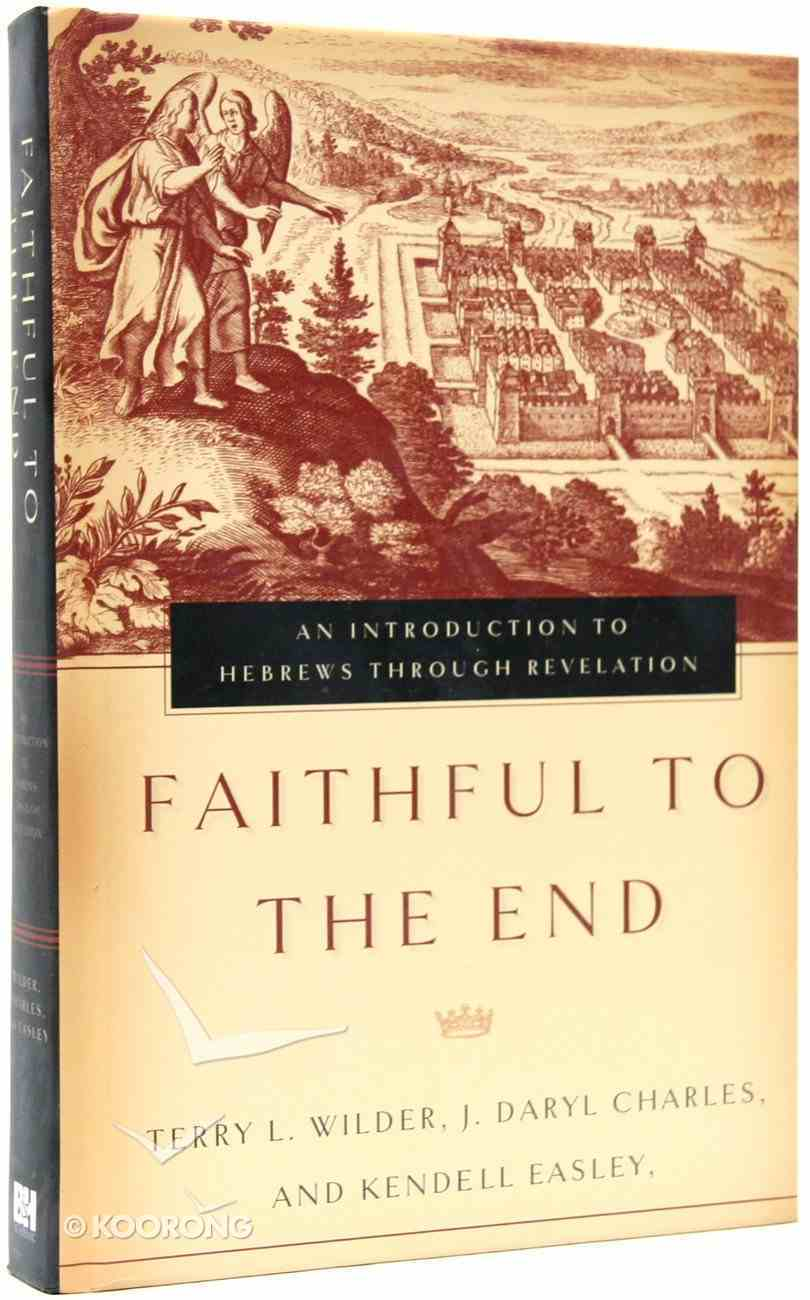 Faithful to the End Hardback