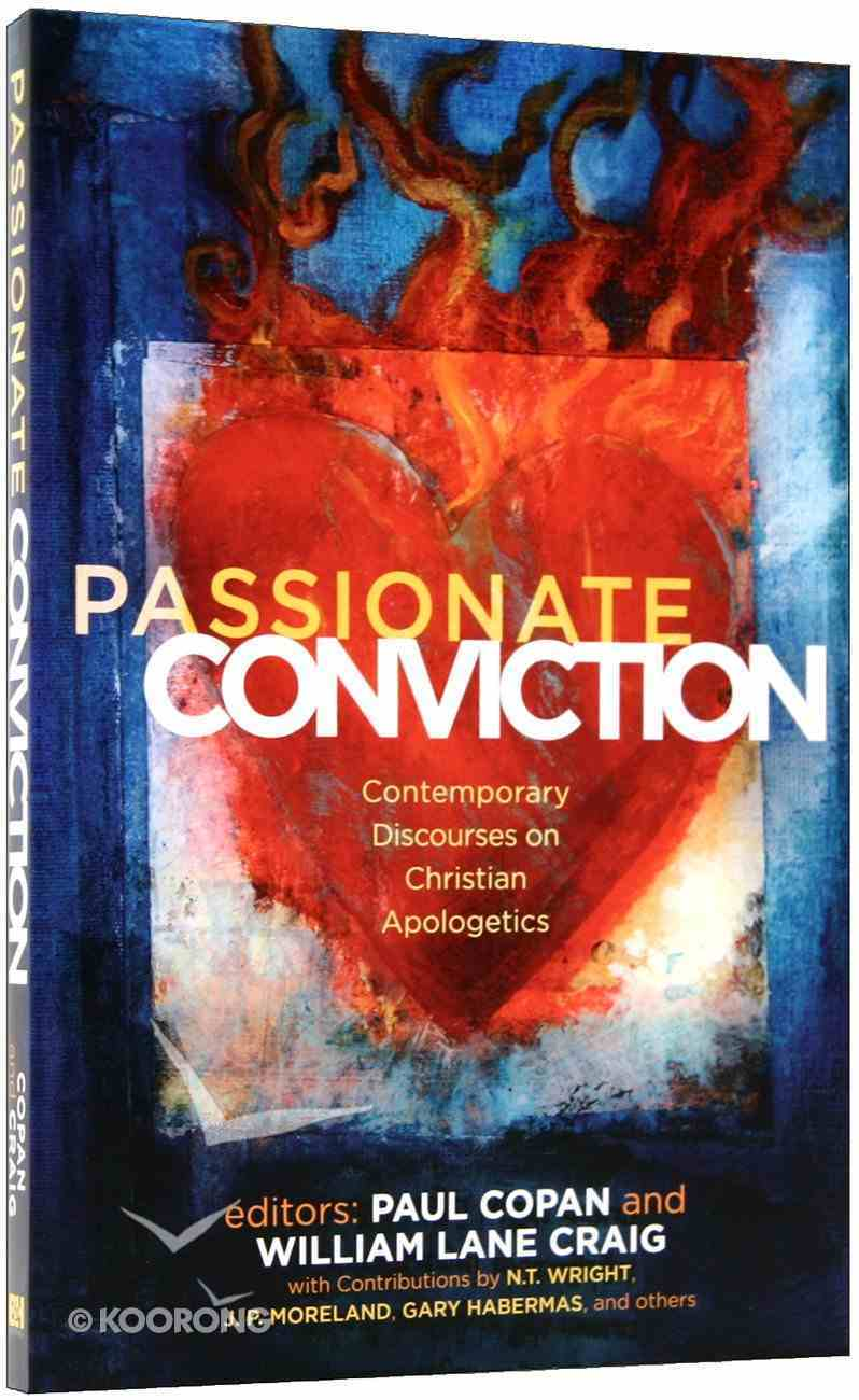 Passionate Conviction: Contemporary Discourses on Christian Apologetics Paperback