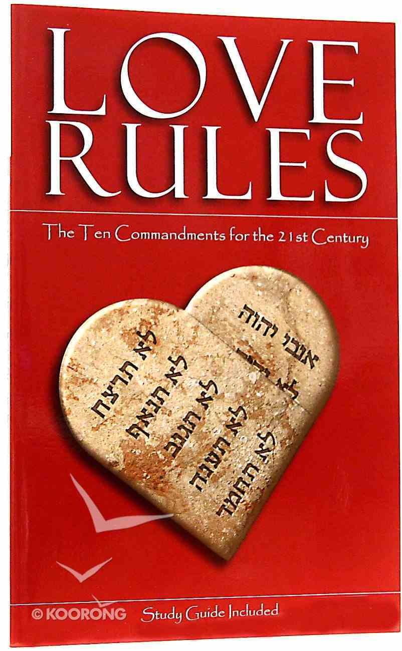 Love Rules: The Ten Commandments For the 21St Century Paperback