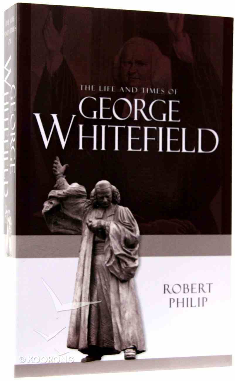 The Life and Times of George Whitefield Paperback
