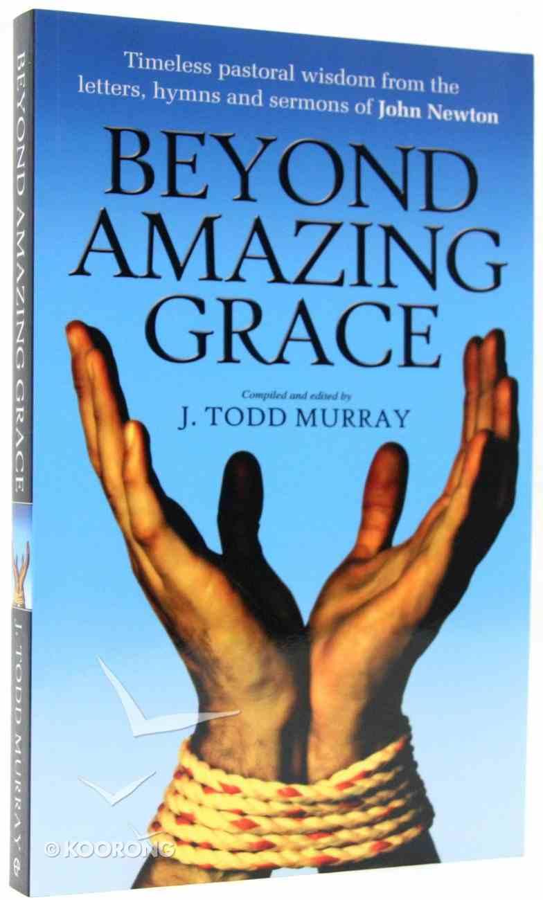 Beyond Amazing Grace Paperback