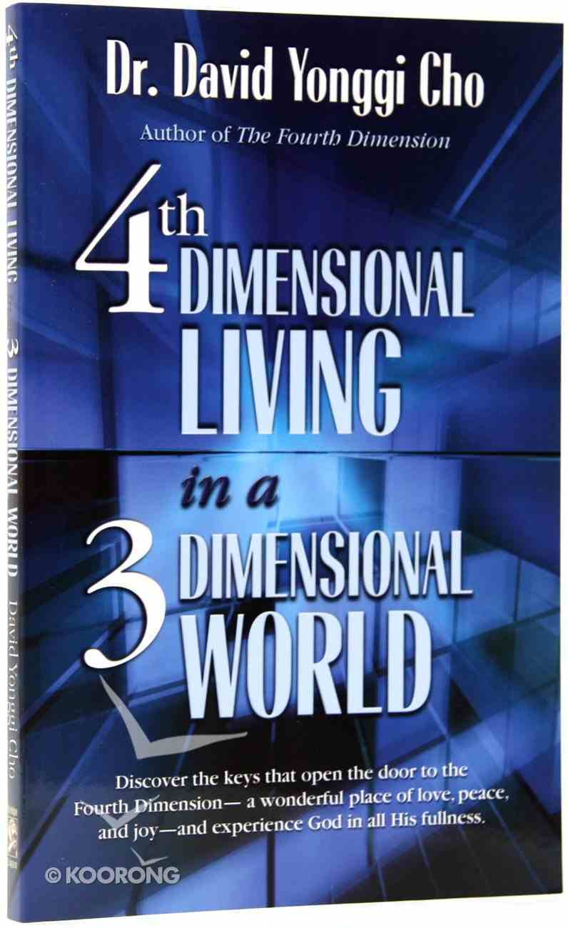 4th Dimensional Living in a 3rd Dimensional World Paperback