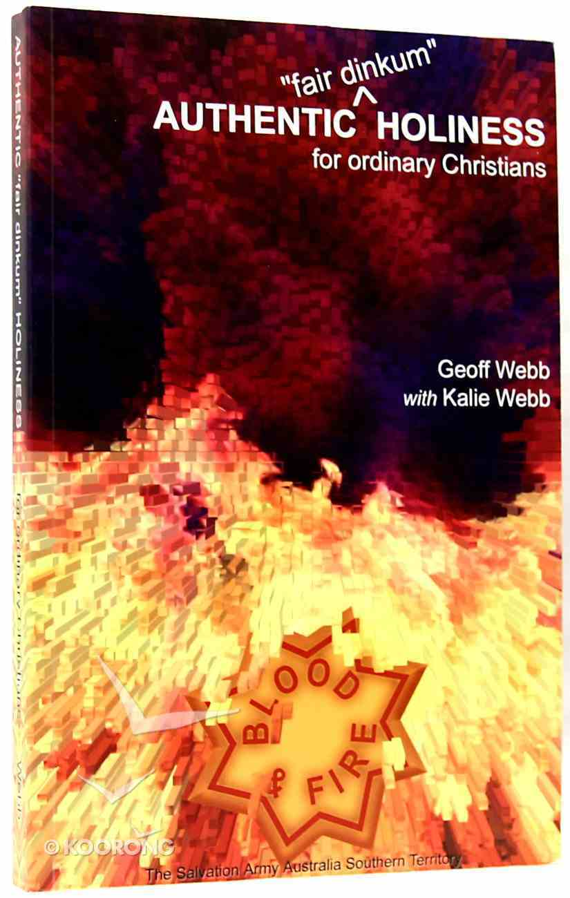 Authentic 'Fair Dinkum' Holiness For Ordinary Christians Paperback