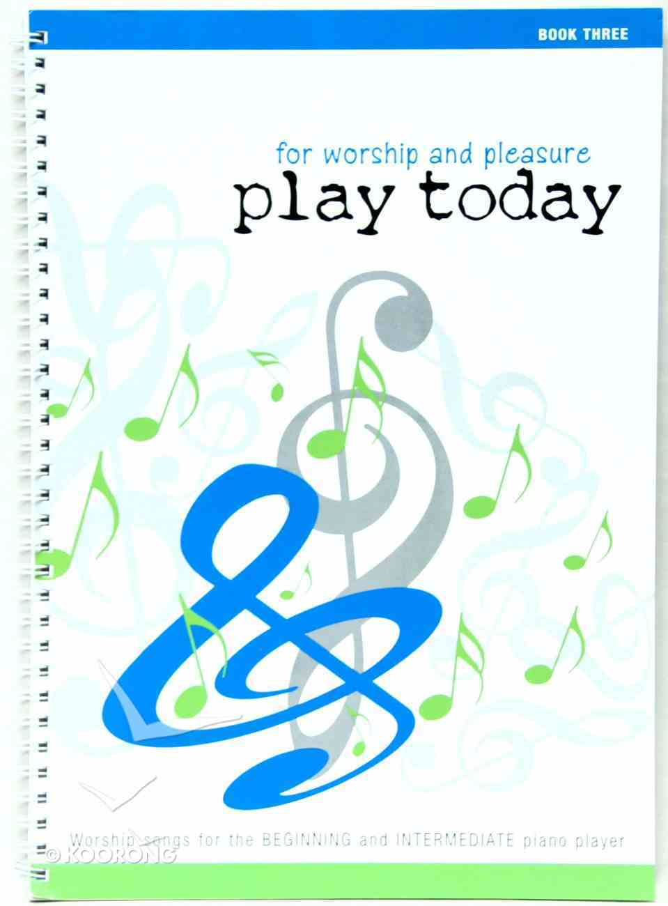 Play Today Book 3 Spiral