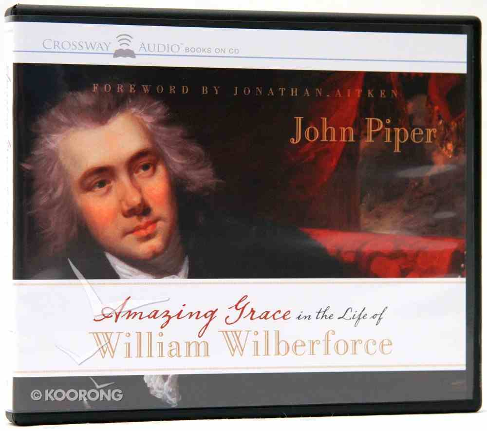 Amazing Grace in the Life of William Wilberforce CD