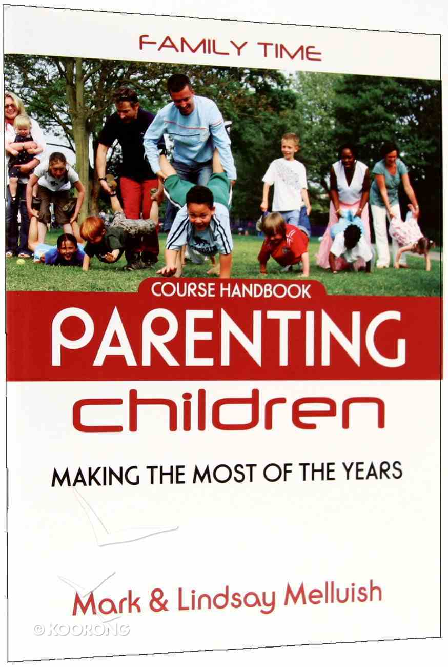 Family Time: Parenting Children (Course Handbook) Paperback