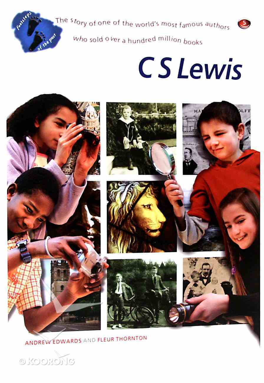 C S Lewis (Footsteps Of The Past Series) Paperback