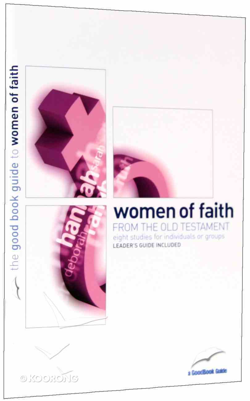 Women of Faith From the Old Testament (The Good Book Guides Series) Paperback