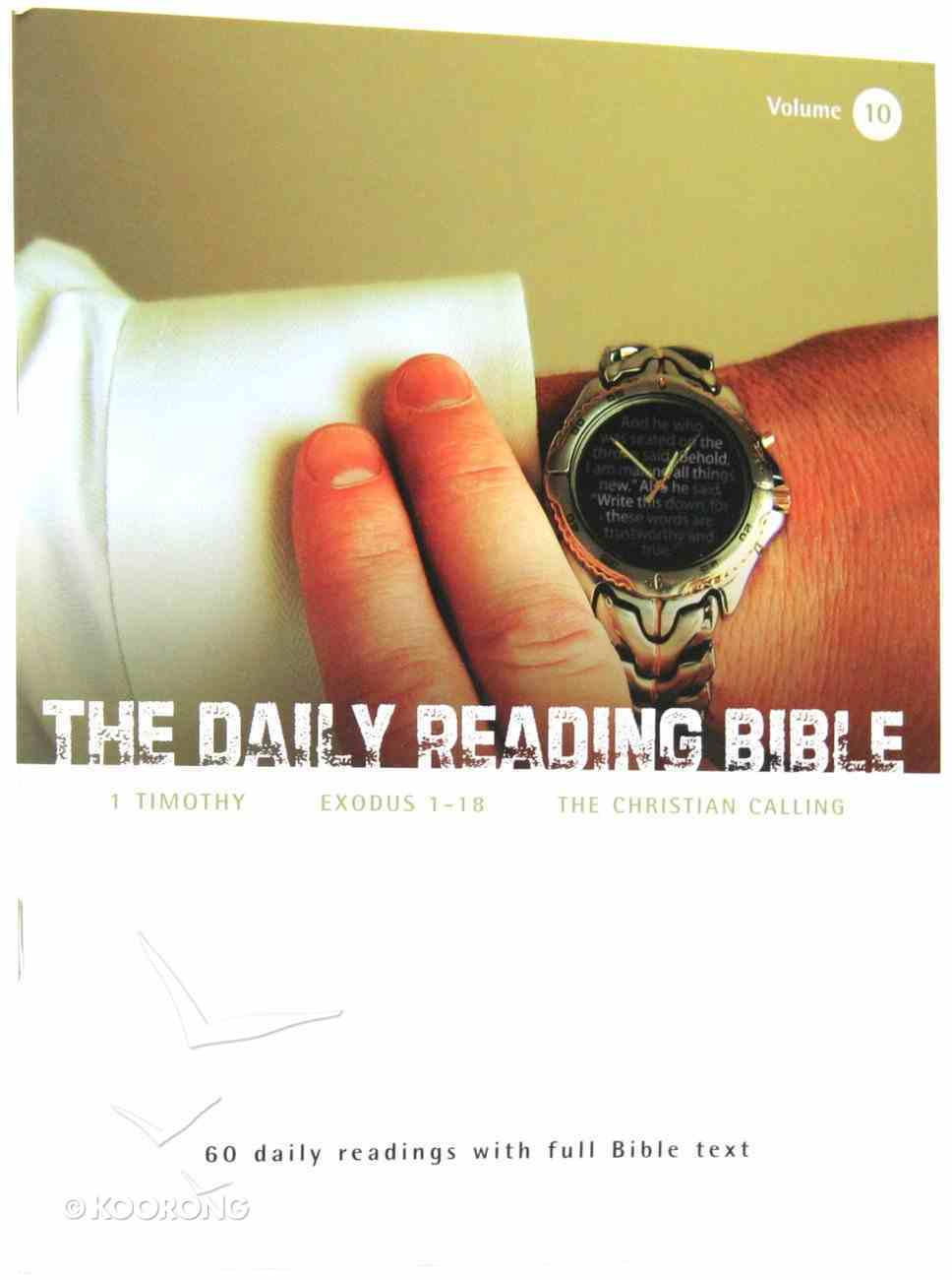 1 Timothy, Exodus 1-18, the Christian Calling (#10 in Daily Reading Bible Series) Paperback
