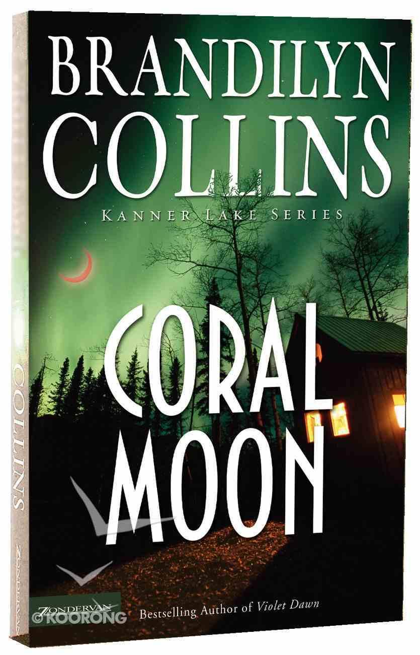 Coral Moon (#02 in Kanner Lake Series) Paperback