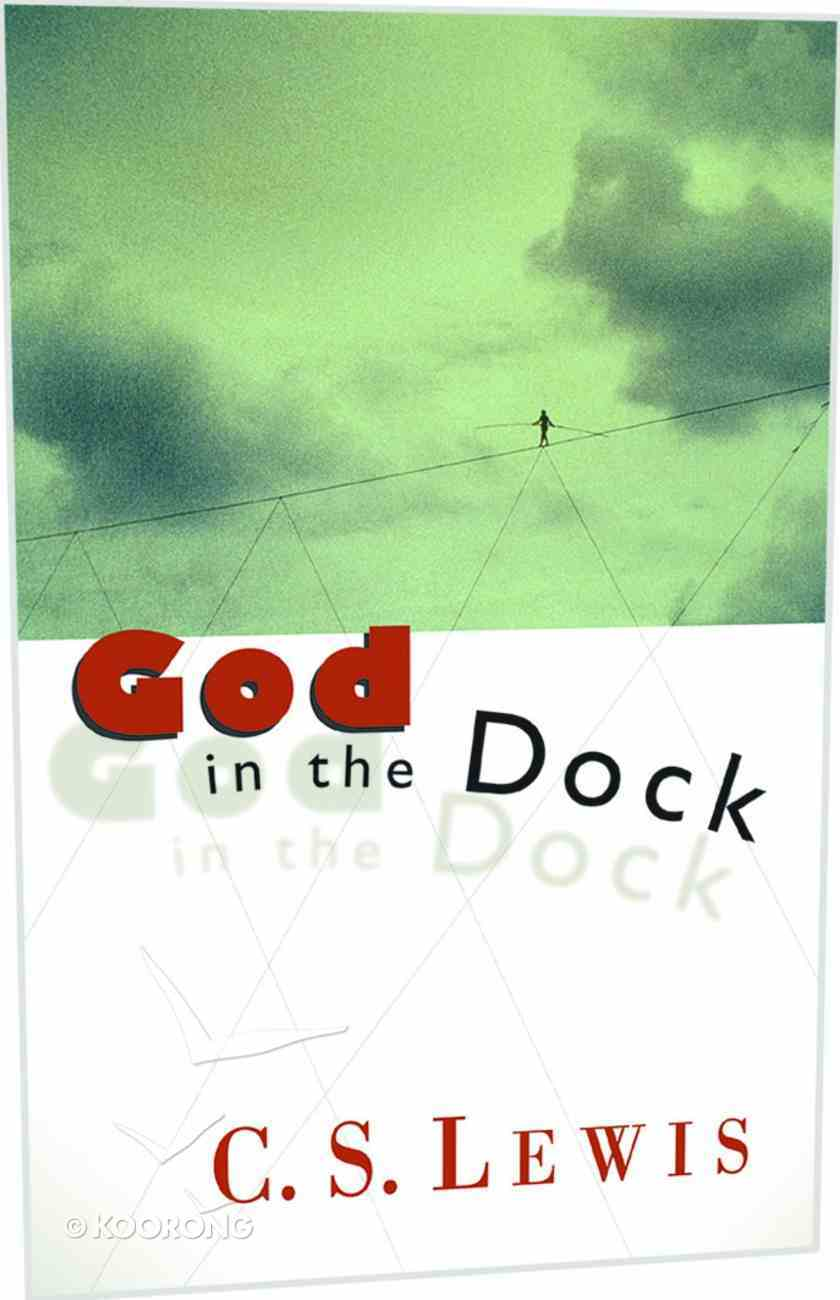 God in the Dock: Essays on Theology and Ethics Paperback