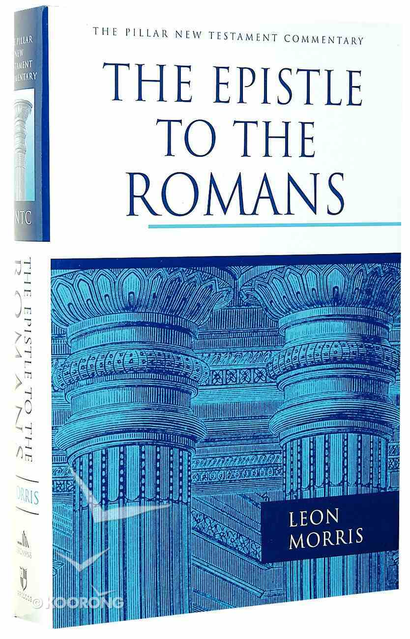 The Epistle to the Romans (Pillar New Testament Commentary Series) Hardback