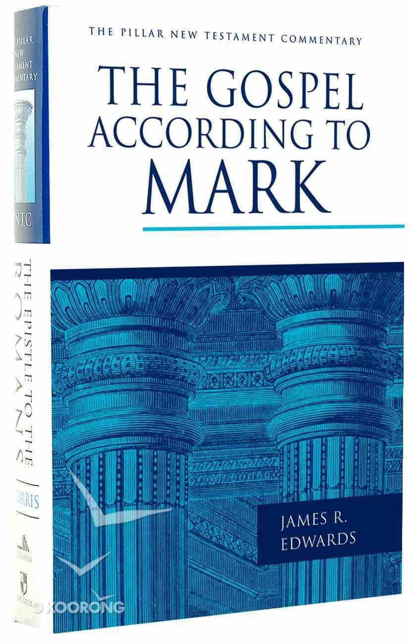The Gospel According to Mark (Pillar New Testament Commentary Series) Hardback