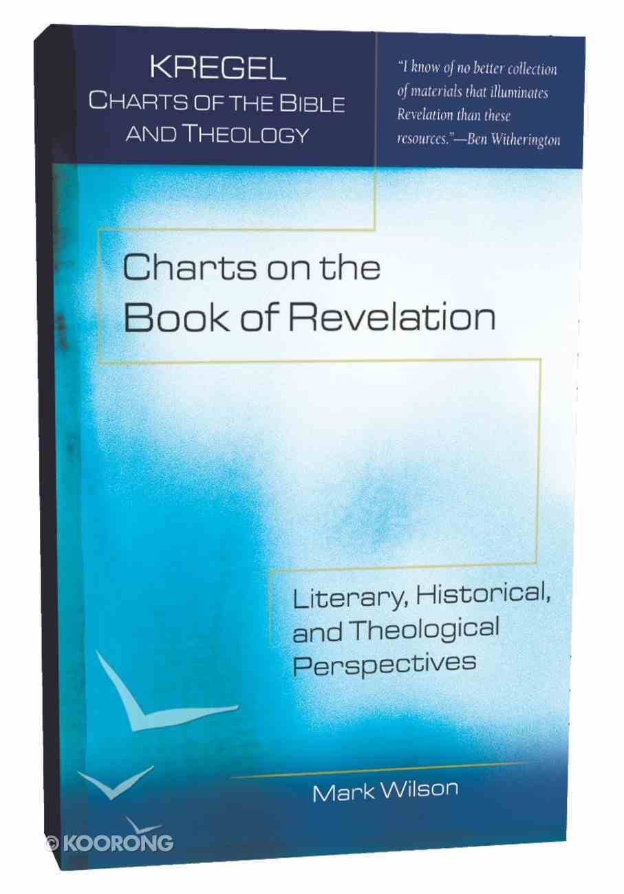 Charts on the Book of Revelation (Kregel Charts Of The Bible And Theology Series) Paperback
