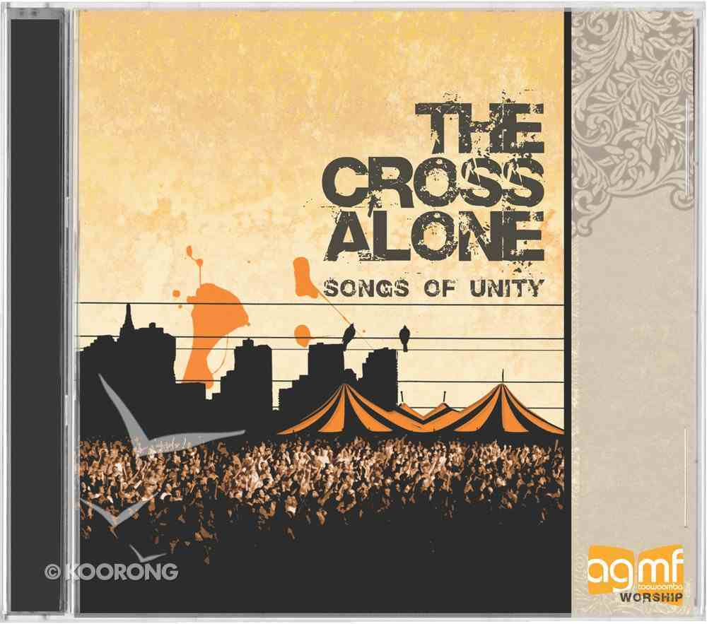 The Cross Alone: Songs of Unity CD
