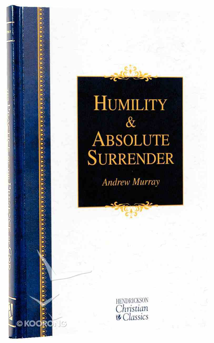 Humility & Absolute Surrender (2 Volumes in 1) (Hendrickson Christian Classics Series) Hardback