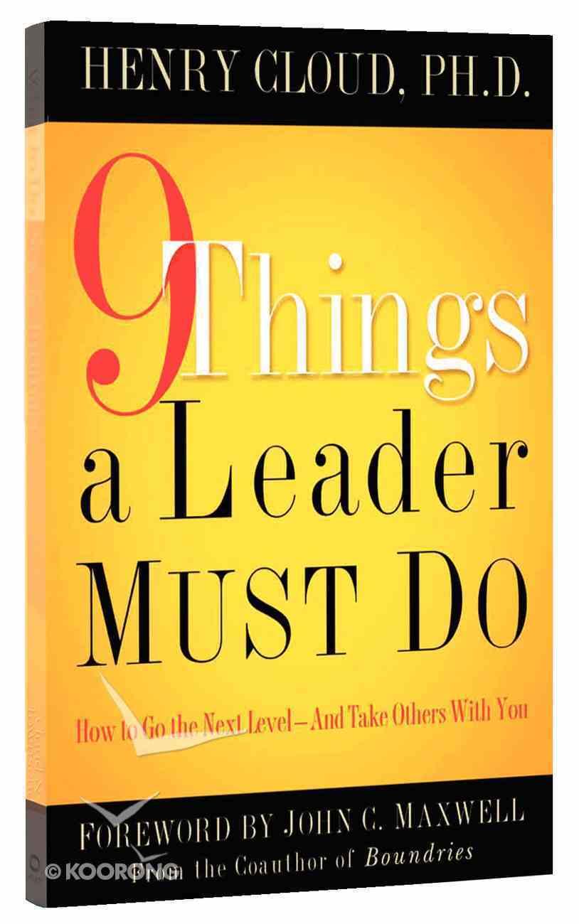 9 Things a Leader Must Do Hardback