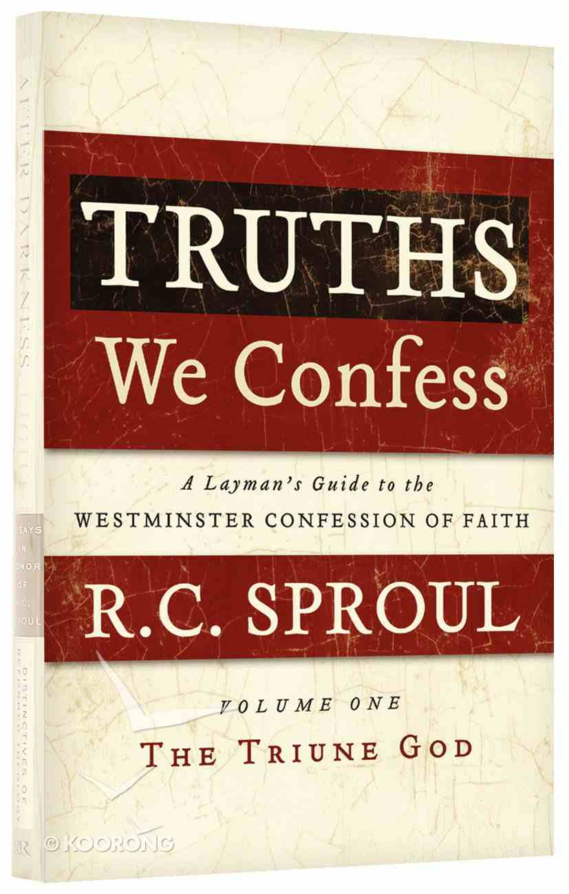 The Triune God (Truths We Confess (Layman's Guide To The Westminster Confession Of Faith) Series) Hardback