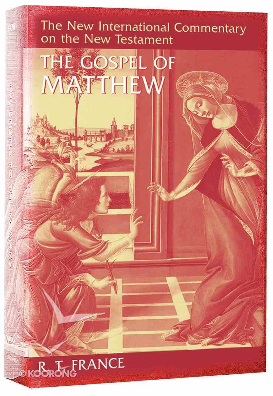 The Gospel of Matthew (New International Commentary On The New Testament Series) Hardback