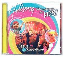 Album Image for Hillsong Kids 2004: Jesus is My Superhero - DISC 1