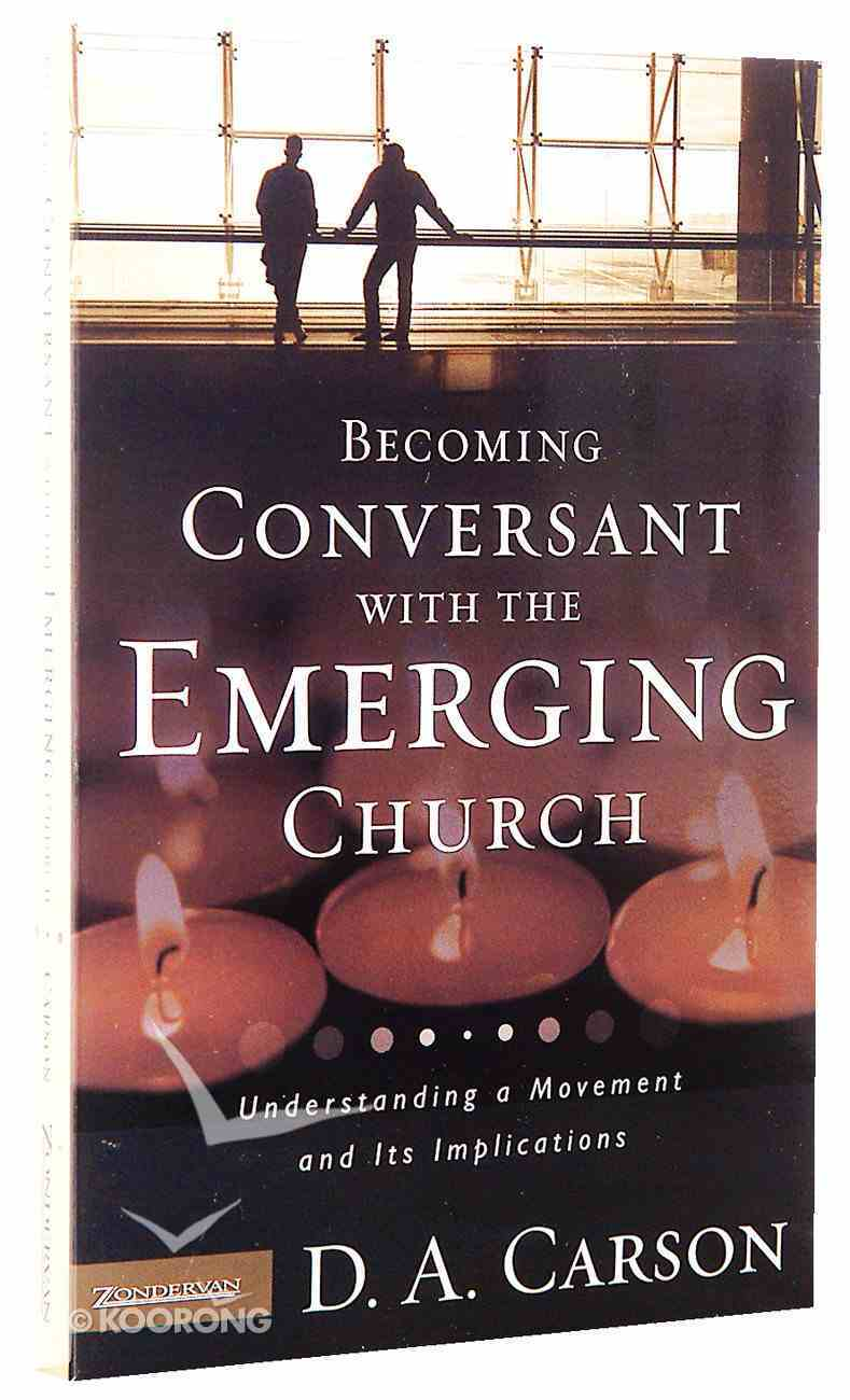Becoming Conversant With the Emerging Church Paperback