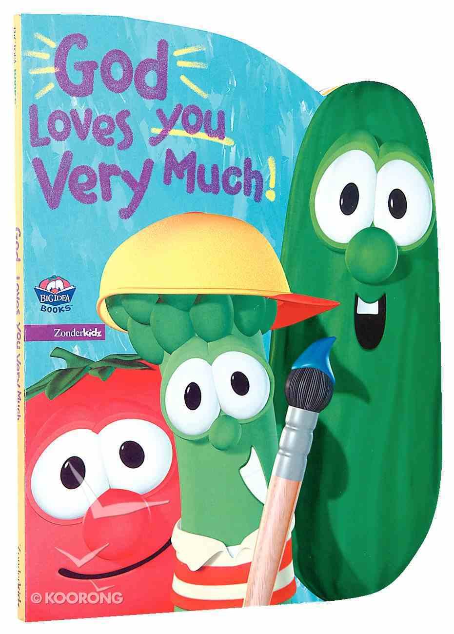 God Loves You Very Much (Veggie Tales (Veggietales) Series) Board Book