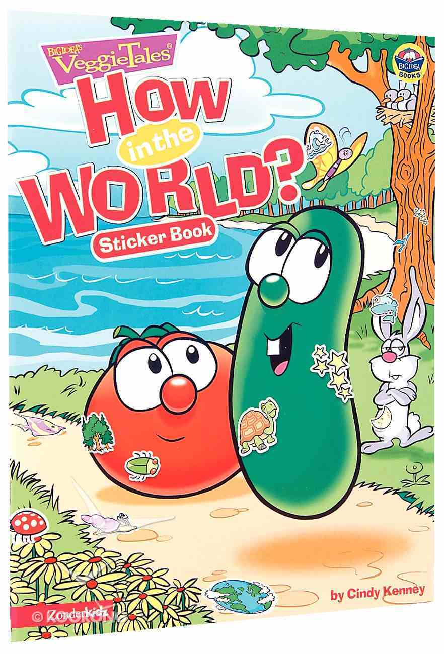 How in the World? (Sticker Book) (Veggie Tales (Veggietales) Series) Paperback