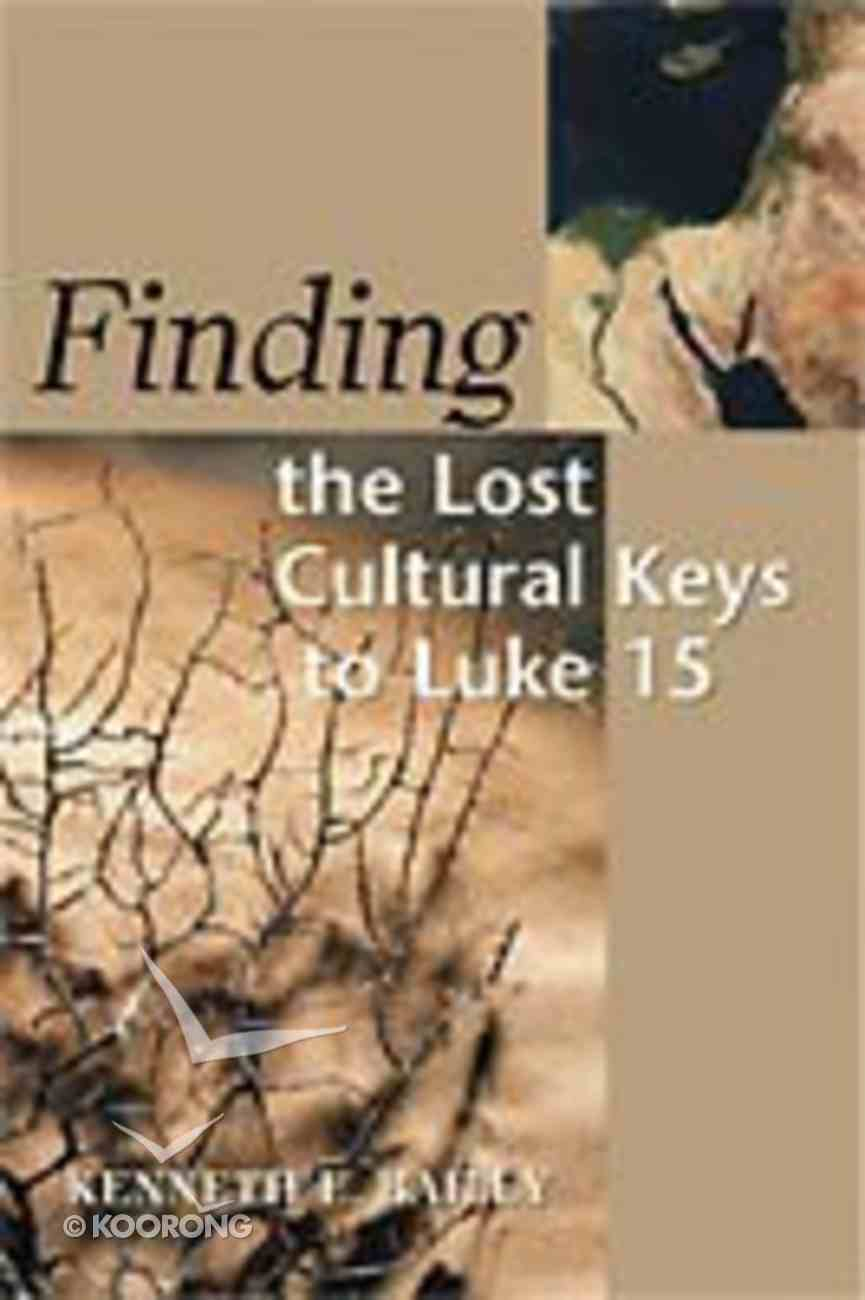 Finding the Lost Cultural Keys to Luke 15 Paperback