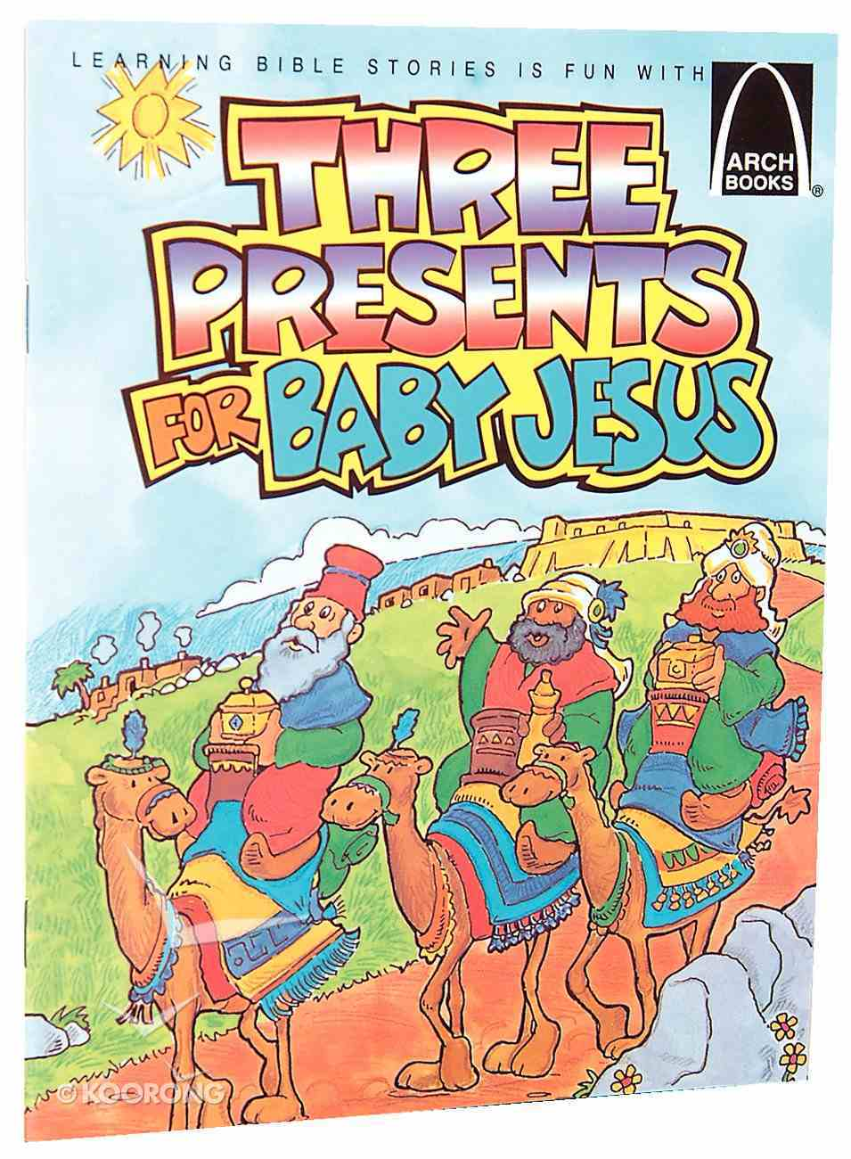 Three Presents For Baby Jesus (Arch Books Series) Paperback